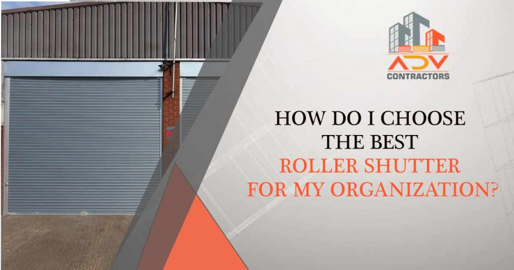 How-do-I-choose-the-best-roller-shutter-for-my-organization.jpg